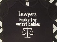 Lawyers make the cutest babies / attorney funny one piece bodysuit baby boy girl snapsuit creeper - any size