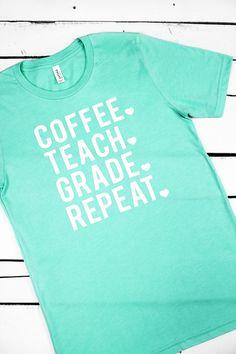 Coffee. Teach. Grade. Repeat. Text will be Gloss White. Teacher Life Unisex Tri-Blend Short Sleeve Tee #teacherlife