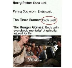 EXCUSE ME THE MAZE RUNNER DOES NOT END WELL<<< It ends well only for Brenda -______________-