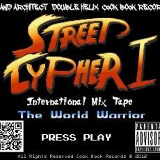 Free Mixtape: Grand Architect   Special Guests - Street Cypher II International Mix Tape Hosted by Cook Book Recor - Street Cypher III