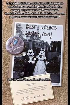 Send a wedding invite to Minnie and Mickey! Mickey and Minnie Mouse The Walt Disney Company 500 South Buena Vista Street Burbank, California 91521 and get this: send you back an autographed photo and a 'Just Married' button. Wedding Goals, Wedding Tips, Our Wedding, Wedding Planning, Dream Wedding, Wedding Stuff, Wedding Venues, Wedding Hacks, Wedding Officiant