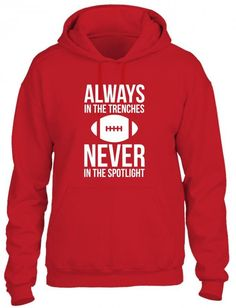 always in the trenches never in the spotlight funny Hoodie