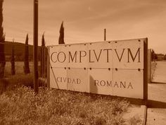Entrada a Complutum , la  ciudad romana en Alcalá de Henares
