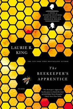 The Beekeeper's Apprentice: Or On the Segregation of the Queen (Mary Russell Novels) by Laurie R. King book in the Mary Russell/Sherlock Holmes series The Book, Book 1, Book Series, King Book, Book Cafe, Sherlock Holmes Series, Good Books, Books To Read, Beekeeping
