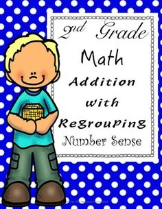 No Prep! 2nd Grade Math, Addition with Regrouping and Number Sense. Common Core aligned