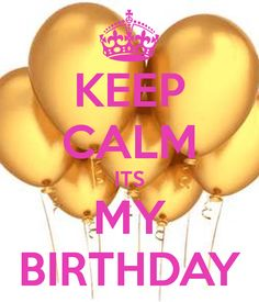 'KEEP CALM ITS MY BIRTHDAY' Poster