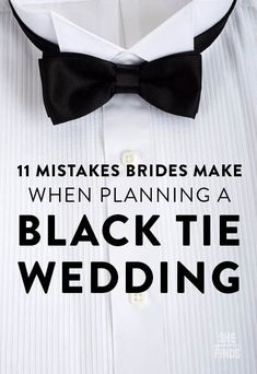 Black tie weddings are perfect for the bride who wants an elegant and sophisticated affair. If this is your style, make sure you don't make these nine common mistakes.