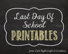 Late Night Crafts & Creations: Last Day of School Sign (+ Free Printables)