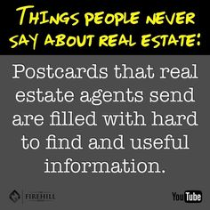 Things people never say about real estate: postcards that agents send are filled with hard to find/useful information. #realtorhumor #realestatehumor #lightersideofrealestate #lightenup #realtorlife #realestatelife #realtorslife #realtors #realtorjokes #junkmail #saidnooneever