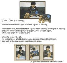 Yesung no ELF Japão Revista ~ Obrigado Yesung.Le entregamos los Mensajes de ELF Japón um CD-ROM que un YeSung.Hicimos consistía en Mensajes reconfortantes de ELF Japón o Yesung, y se lo DIMOS con la foto de Super Junior ELF Japón y que Tomada fue en el del Evento Fan Club.Cuando él Abrio el regalo, él sonrió al ver al oso de peluche usando lentes, se Parecia um él.Vamos um Esperar por el día that this ver podamos sonrisa de nuevo.English por: wwmisaSpanish por : Only4Yesung 예성 【】
