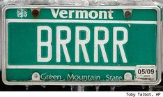 Vermont plate says it all....
