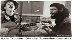 Día del Guerrillero heroico y en Venezuela día del cantor sucuestrado