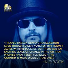 Divided we fall......HOW TRUE...I KNEW THERE WAS SOMETHING ELSE I LIKED ABOUT KID ROCK...AND THAT IS HE MUST BE A CONSERVATIVE.....GOOD FOR HIM......I LIKE HIM AS A SINGER TOO.