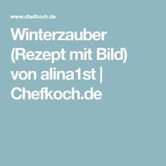 Winterzauber (Rezept mit Bild) von alina1st   Chefkoch.de
