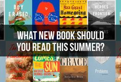 We Know What New Book You Should Read This Summer