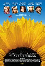 "Divine Secrets of the Ya-Ya Sisterhood (2002) - Sandra Bullock. After years of mother-daughter tension, Siddalee receives a scrapbook detailing the wild adventures of the ""Ya-Yas"", her mother's girlhood friends. [24/07/16]"