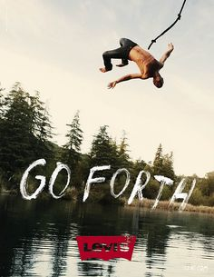 "I love Levi's ""go forth"" campaign...such adventure!"