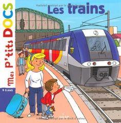 Mes P'tits Docs / LES TRAINS, de Stéphanie Ledu - Ed. Milan - 2012 - Dès 3 ans