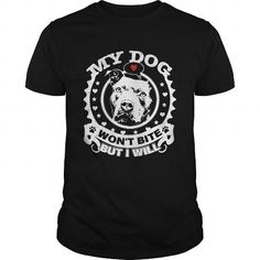 My Dog Won't Bite But I Will T Shirts, Hoodies. Check Price ==► https://www.sunfrog.com/Pets/My-Dog-Wont-Bite-But-I-Will-Black-Guys.html?41382