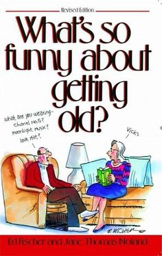 "Read ""What's So Funny About Getting Old"" by Ed Fischer available from Rakuten Kobo. One bonus of getting older is that it gives us a great perspective on life .and that includes plenty of humor! What's So Funny, Funny Jokes, Funny Stuff, Lmfao Funny, Funny Lady, Funny Sayings, Stupid Funny, Funny Fails, Funny Texts"