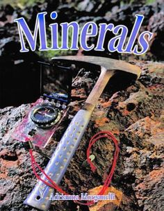Describes what minerals are, where they are found, how they are mined, and how they are used. Similarities And Differences, Science Curriculum, Children's Literature, Student Learning, Rocks And Minerals, Parenting Books