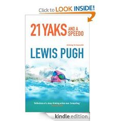 Amazon.com: 21 Yaks and a Speedo - How to Achieve Your Impossible eBook: Lewis Pugh: Kindle Store