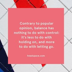 Can you let go of the way you think things should be? #Headspace by headspace