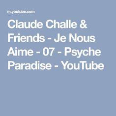 Claude Challe & Friends - Je Nous Aime - 07 - Psyche Paradise - YouTube