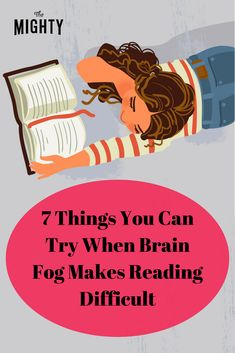 The Mighty's chronic illness community shares their tips for reading when brain fog makes it difficult. Chronic Illness Humor, Chronic Pain, Fibromyalgia, Endometriosis, Brain Fog, Invisible Illness, Multiple Sclerosis, Brain Health, Coping Skills