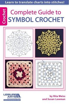 Leisure Arts Complete Guide to Symbol Crochet - Crochet Pattern. Discover the awesome simplicity of symbol crochet! This handy book from Rita Weiss and Susan Lo Crochet Diagram, Crochet Chart, Crochet Motif, Crochet Stitches, Crochet Patterns, Crochet Coaster, Crochet Round, Reverse Single Crochet, Crochet Symbols