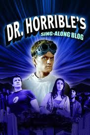 Dr. Horrible Sing-Along Blog | If you haven't watched it, do so!!! You will pee your pants laughing!!!