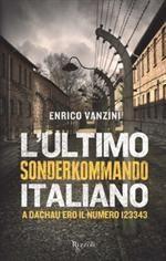L'ultimo sonderkommando italiano