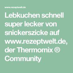 Lebkuchen schnell super lecker von snickerszicke auf www.rezeptwelt.de, der Thermomix ® Community