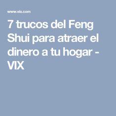 7 trucos del Feng Shui para atraer el dinero a tu hogar - VIX