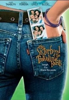 Sisterhood of the Traveling Pants  perfect movie for teen girls, but will make a grown man cry (if he's in touch with his feelings)