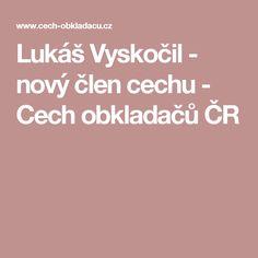 Lukáš Vyskočil - nový člen cechu - Cech obkladačů ČR
