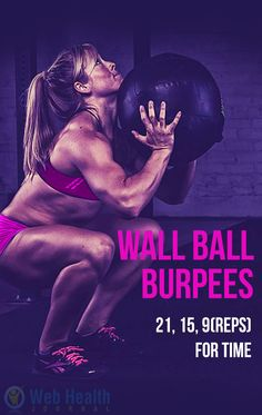 Wall Ball, Burpees is a good combination in the workout way possible. If you do it once, it feels like the ball would be all leg, and burpees an'' arm, but both actually work all shoulder muscles too far a total body effect. : #corssfit
