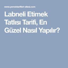 Labneli Etimek Tatlısı Tarifi, En Güzel Nasıl Yapılır?