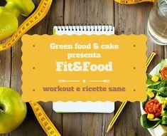 Fit&Food Workout e ricette sane http://blog.giallozafferano.it/greenfoodandcake/fitfood/