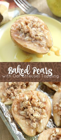 Baked Pears with Oat Streusel Topping - An Individual dessert for the holiday season! Pears are stuffed with a sweet oat topping and baked to perfection! Pear Recipes Baking, Fruit Recipes, Recipes With Pears, Fall Recipes, Sweet Recipes, Dessert Recipes, Recipies, Pear Dessert, Baked Pears