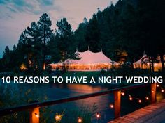 Deciding whether you'll have a day or evening wedding depends on a plethora of factors.  But there's something about an evening wedding that's extra romantic and special– so if you're debating whether an early or later wedding or even if you're just attending one, here are 10 reasons why night weddings rock...