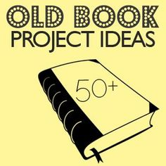 Upcycle old books as house or office decor or gifts! 50+ ideas for using books