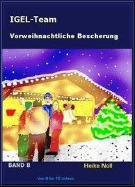 IGEL-Team Band 8 Vorweihnachtliche Bescherung http://igelteam.jimdo.com/ebooks-kinderbücher