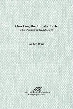 Cracking the Gnostic Code: The Powers in Gnosticism by Walter Wink, http://www.amazon.com/dp/1555408605/ref=cm_sw_r_pi_dp_w2r4qb10NSYWX