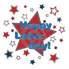 Illustration about Happy labor day with many stars isolated on white background.EPS file available. Illustration of words, graphic, patriot - 20977717 Labor Day Quotes, Weekend Quotes, Labor Day Clip Art, Labour Day Wishes, Labor Day Pictures, Patriotic Background, Patriotic Wallpaper, Labor Day Holiday, Workers Day