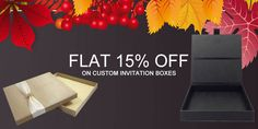 Get Flat 15% Discount till Thanksgiving Day on Custom Invitation Boxes. With Free Shipping and Free Design Support. For more info: Call: 888-851-0765 Email: support@thecustompackaging.com