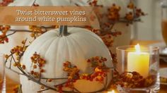 Add a little extra spice to painted white pumpkins ~ bittersweet vines interspersed with fall- scented candles. Autumn Decorating, Pumpkin Decorating, Mantle Decorating, Decorating Ideas, Decor Ideas, White Pumpkins, Fall Pumpkins, Thanksgiving Countdown, Thanksgiving Recipes