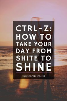 // CTRL-Z: How to Take Your Day From Shite to Shine. Ever feel like your entire day has been a train wreck and couldn't possibly get back on track? Here's 5 ways to rescue a bad day. Crappy Day, How To Handle Stress, Effects Of Stress, Finding Happiness, Motivation, Best Relationship, Stress Management, Business Tips, Business Articles