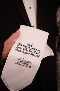 """This will be the handkerchief that I give to my father as a gift for my wedding day. I will change the word """"Dad."""" It will say """"Daddy"""" instead, and the writing on the handkerchief will say """"Today a bride, tomorrow a wife, forever your little girl. Wedding Events, Our Wedding, Dream Wedding, Summer Wedding, Wedding Dreams, Perfect Wedding, Wedding Beauty, Wedding Images, Wedding Pictures"""