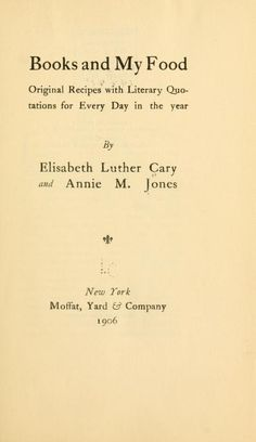 1906 | Books and My Food | By Elisabeth Luther Cary and Annie M. Jones